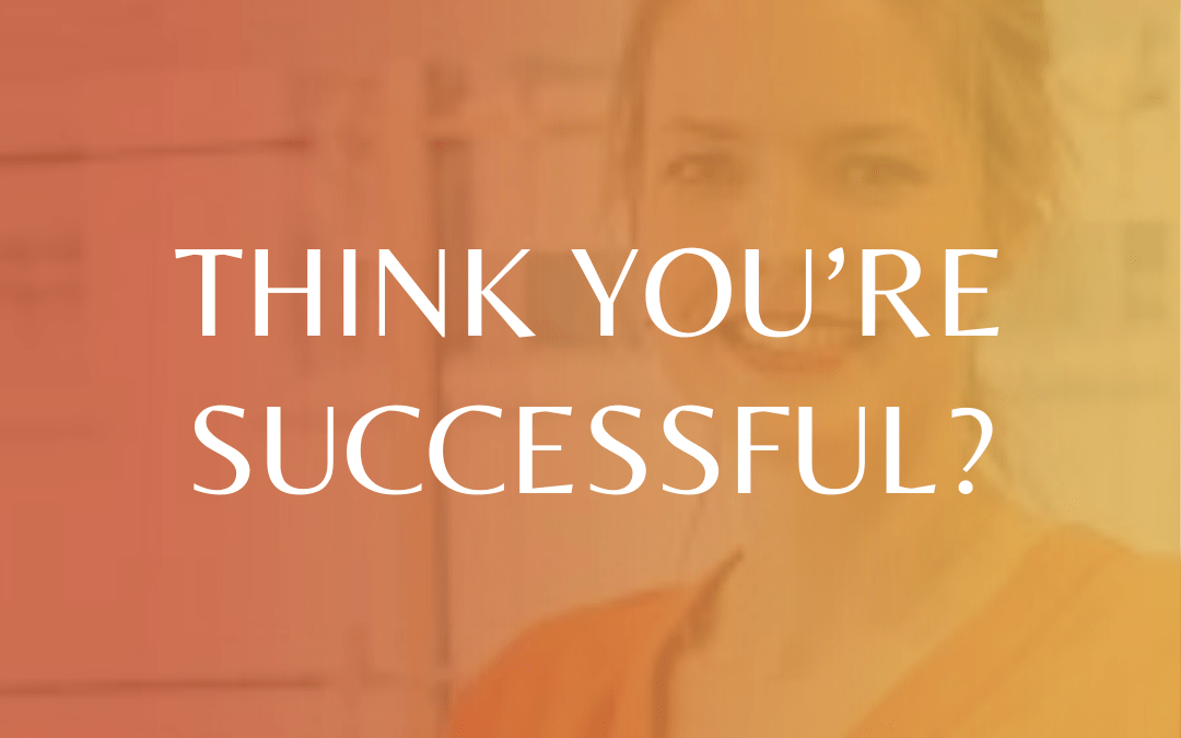 Think You're Successful?