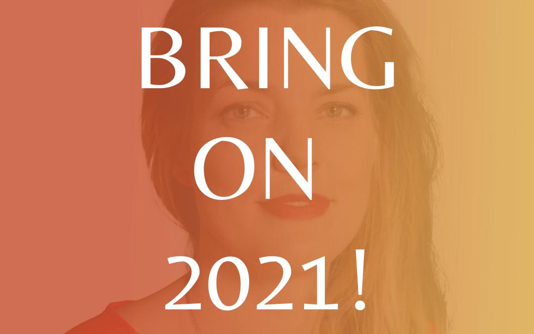Bring on 2021!